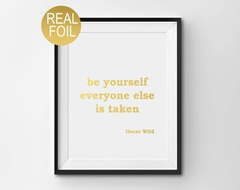 """Real Gold Foil Print, """"Be Yourself, Everyone Else Is Taken"""", Gold Office Decor, Gold Home Decor, Gold Bedroom Decor, Inspirational Print"""