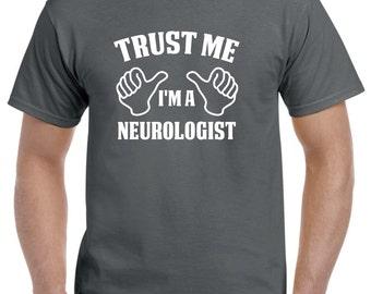 Neurologist Gift-Trust Me I'm A Neurologist Shirt Neurology