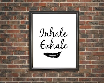 Inhale Exhale Printable Quote, Instant Download, Motiviational Digital Printable