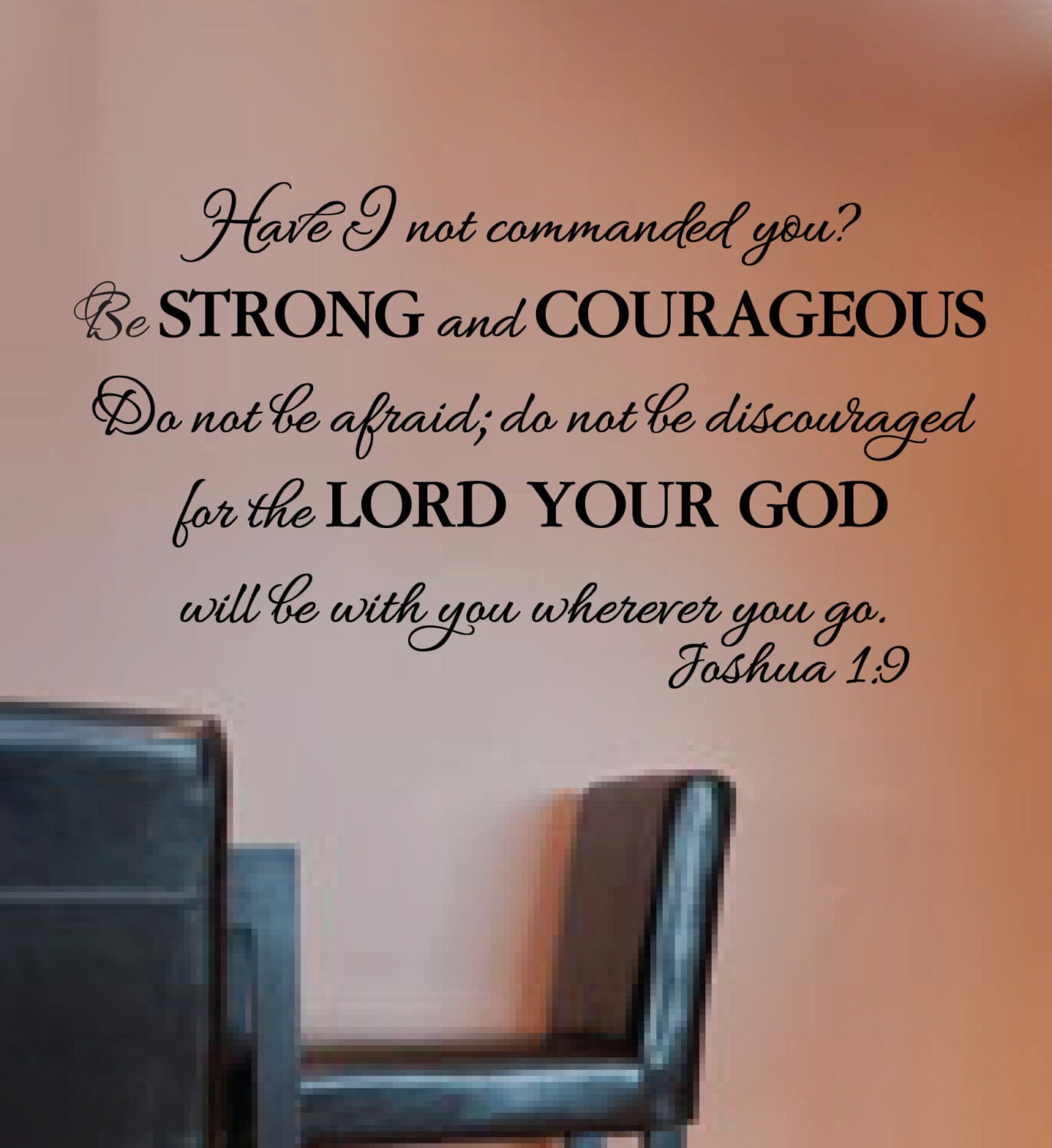 Strength Quotes From The Bible Joshua 19 Do Not Be Afraid Do Not Be Discouraged Courageous