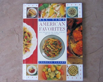 American Favorites Cookbook, All Time American Favorites by Frances Cleary, 1995 Vintage Cookbook