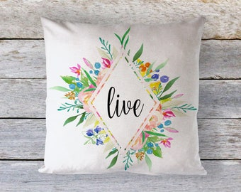 Live Decorative Pillow - Throw Pillow - Home Decor - Quote Pillow - Live Quote - Flower Decor - Christmas Gift - Typography Decor - Pillow