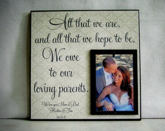 Gift for Parents, All That We Are and All That We Hope To Be, Mother of the Bride, Father of the Bride, Parents Thank You Gift
