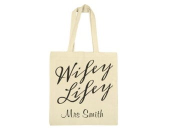 CUSTOM Wifey Lifey Bag - tote wedding newly wed - Bride Gift