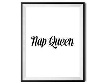 Nap Queen, Printable Wall Art Quote, Inspirational Funny Typography Print, Digital Print, Black & White, Minimalistic 16x20 INSTANT DOWNLOAD