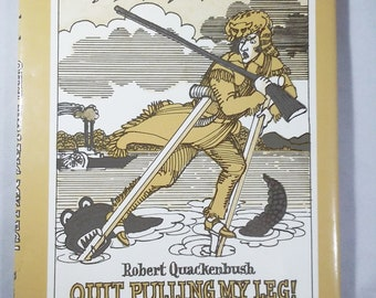 Autographed Copy of Quit Pulling My Leg; A Story of Davy Crockett by Robert Quackenbush
