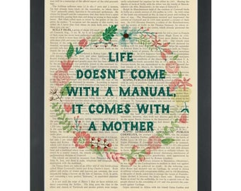 Mother Quote Print, Life doesn't come with a manual it comes with a mother, Dictionary Art Print