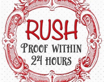 RUSH proof delivery via email within 24 hours of purchase
