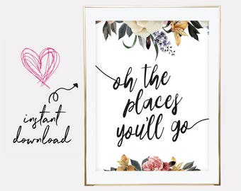 oh the places you'll go, dr zeuss poster, hand lettered print, floral poster, motivational print, motivational quote, downloadable prints