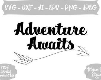 Adventure Awaits SVG - Adventure SVG - Arrow Adventure DXF - Arrow - Files for Silhouette Studio/Cricut Design Space