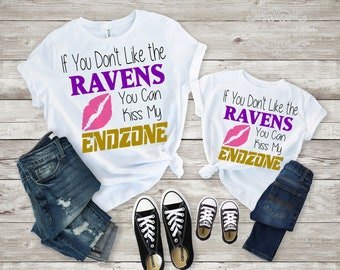 If You Don't Like The Ravens You Can Kiss My Endzone~Ravens Shirt~Ravens Bodysuit~Baltimore Ravens~NFL Ravens T-Shirt~Football Shirt~Ravens