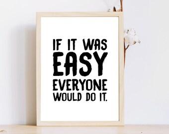 Si c'était facile tout le monde le ferais / Entrepreneur devis/téléchargement immédiat/travail imprimable devis mur/impression/imprimer la motivation affiche/Bureau