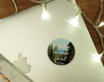 Not All Those Who Wander Are Lost Vinyl Laptop Sticker
