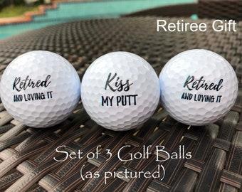 RETIREE GIFT - Kiss My Putt- Retired and Loving it - Funny Golf balls - Gift for golfer - Golf Gift for Men, retired - set of 3 golf balls