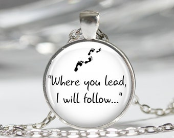 "Gilmore Girls ""Where you lead..."" Pendant Necklace or Keychain"