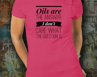 Essential Oils Tee, Graphic Tee Trendy, Essential Oils Shirt, Sassy Shirt,Comfortable Shirt,Essential Oils Clothing, Oiling Shirt, Oily Gift