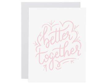 BETTER TOGETHER card. Love card. Wedding Card. Valentines Day. Anniversary card. Any occasion card. Letterpress card.