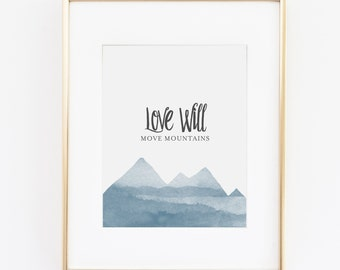 Love Will Move Mountains print