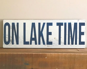 "On Lake Time - distressed wood sign - lake house - life is better at the lake - rustic sign- lake house decor- 21"" x 7 1/2"""