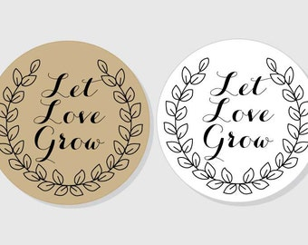 Let Love Grow Stickers - Wedding - white or kraft - assorted sizes - 1.5 inch - 2 inch - 2.5 inch - 3 inch - envelope seal - for Favors