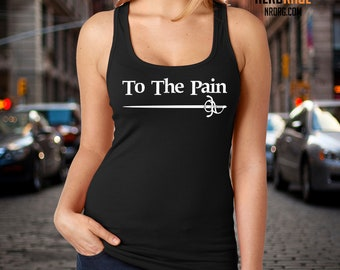 To The Pain Tank Top, The Princess Bride Workout Raceback Tank,  Funny Fitness Gift for Him, Movie Gift for Her, Personalized Gift