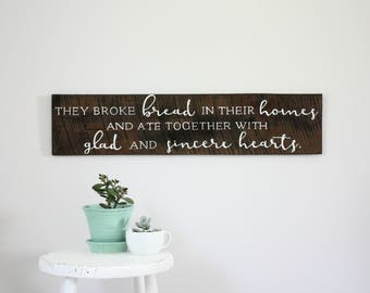 They Broke Bread in Their Homes, Ate Together, Glad and Sincere Hearts, Acts 2:46, Wooden Sign, Custom Wooden Sign, Scripture Art, Home Art