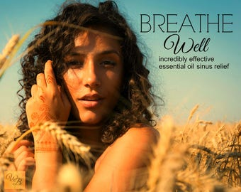 BREATHE WELL essential oil blend   Congestion relief   Cold & Sinus Relief   Non-Toxic Cold relief
