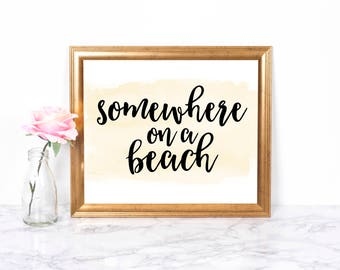 Somewhere On A Beach, Watercolor Art, Motivational Poster, Inspirational Wall Art, Office Art, Printable Art, Wall Decor, 10x8