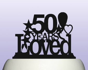 Acrylic 50th Birthday Years Loved Theme Cake Topper Decoration