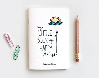 Notebook Hand Lettered Journal & Pencil, My Little Book of Happy Things Personalized Floral Notebook, Stocking Stuffer