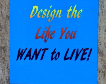 Design the Life You Want to Live - 2 inch/2 inch Magnet