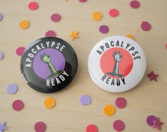 Apocalypse Ready - Pinback Button - Magnet