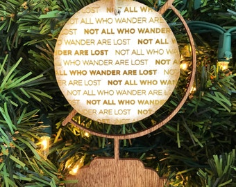 Not All Who Wander Are Lost Ornament, Wanderlust Gifts, Gifts for Traveler, Globe Ornament, Gift for Travel Lover, Wanderlust Ornament,
