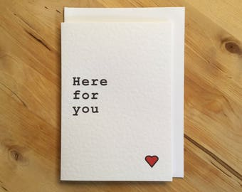 Here for you card, friendship card, support card, you are loved card, sympathy card, friendship card, pet loss card, break up card