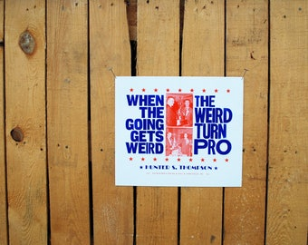 The Weird Turn Pro — A Hunter S Thompson Quote