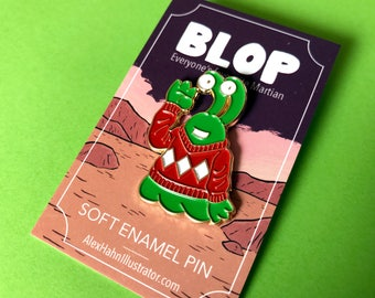 BLOP -Everyone's Favourite Martian- 38mm Soft Enamel Pin by Alex Hahn. Limited Edition of 100 Pins.