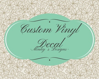 Custom Vinyl Decals - Large Selection of Color, Text and Styles to Choose From - Apply to Glasses, Mugs, Walls, Laptops, Car Windows, Etc.
