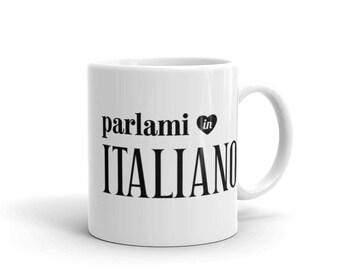 Talk to me in Italian Mug, Italian Student Teacher Gift, Italian Language Lover Mug, Learn Italian Study Gift, Italy Travel Gift, Italophile