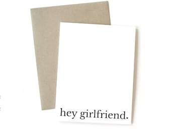 Hey Girlfriend || Greeting Card | Friendship | Best Friend | Just Because | Miss You | Love | Typography Card | Black and White | Kraft