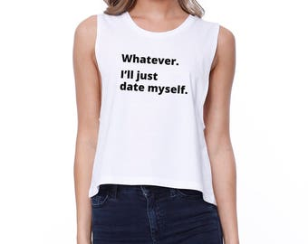Date Myself White Sleeveless Funny and Trendy Croptop  (JCR117WT)