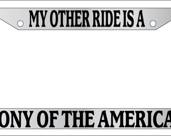 License Plate Frame My Other Ride is a Pony Of The Americas Auto Accessory Novelty