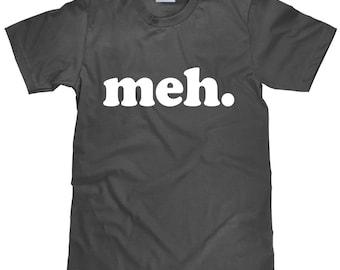 Meh T Shirt - Funny Sayings - Unimpressed Tee - Item 1837