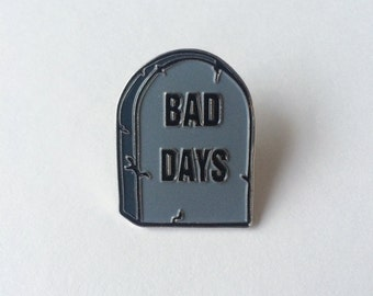 RIP Bad Days - Soft Enamel Lapel Pin