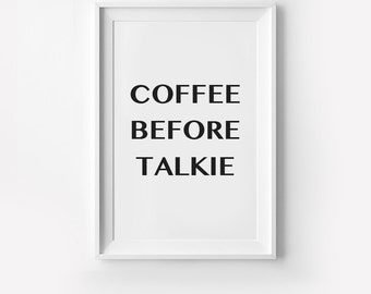 Coffee before Talkie, typography art, wall decor, mottos, funny words, giclee, inspiration, fashion quote, adult, office, inspiration, decor