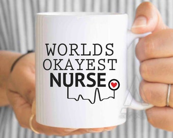 "nurse coffee mug, registered nurse anesthetist, nurse graduation gift ideas""world's okayest nurse"" nurse retirement gift private nurse MU149"