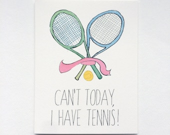Tennis note card - Can't today, I have tennis!