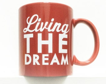 Living the Dream Coffee Mug- RED