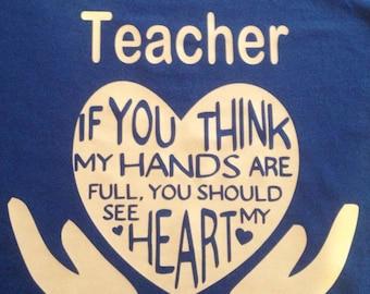 Teacher Hands and Heart full t-shirt