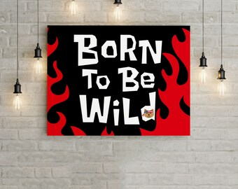 Poster. Born to be Wild.