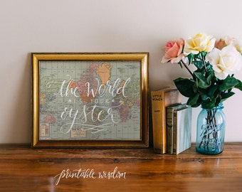 Map Quote Art Print, Printable wisdom art wall decor vintage map quote print, The world is your oyster quote, typographic print wall art